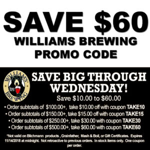 Williams Brewing Coupon Code for $60 off your WilliamsBrewing.com purchase promo code.